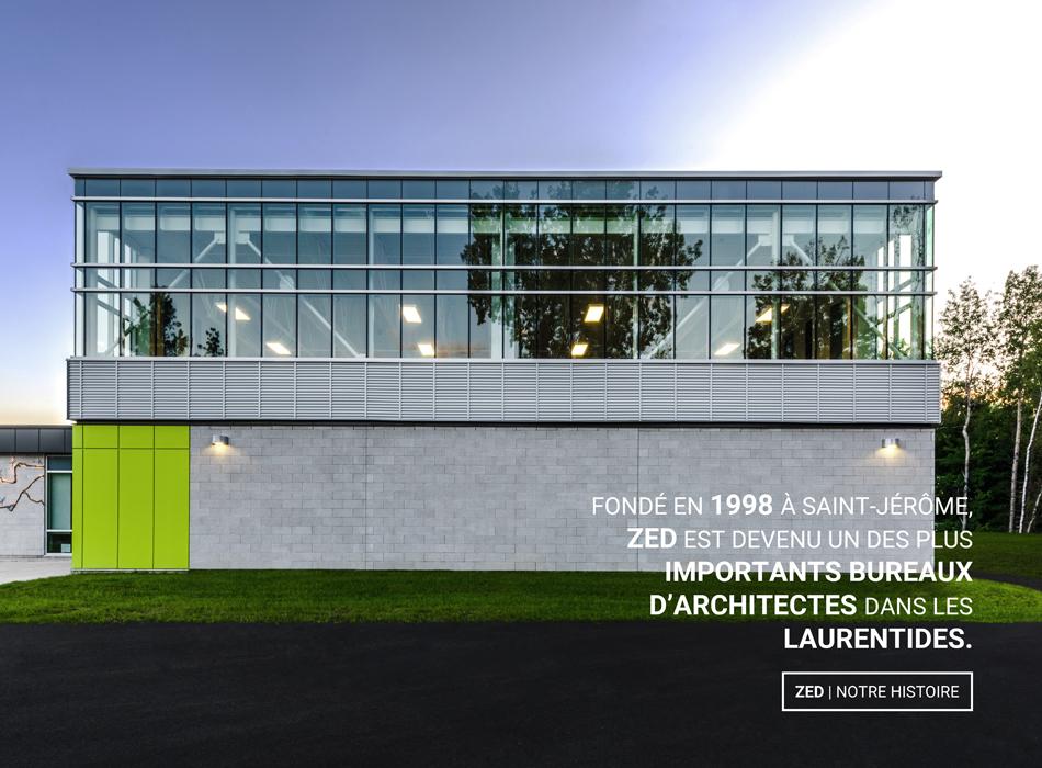 Fondé en 1998 à Saint-Jérôme, HZDS est devenu un des plus importants bureaux d'architectes dans les Laurentides.